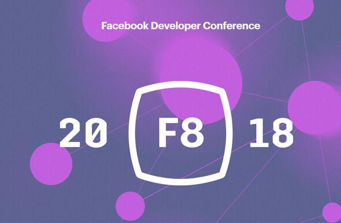 Facebook F8: Οι 5 Ανακοινώσεις που Κάθε Social Media Marketer Πρέπει να Γνωρίζει