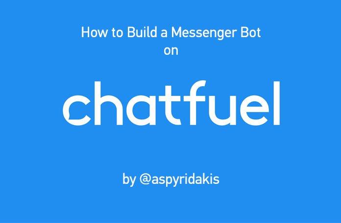 Πώς να Kατασκευάσεις Ένα Messenger Bot μέσω του Chatfuel